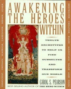 Awakening the Heroes Within by Carol Pearson
