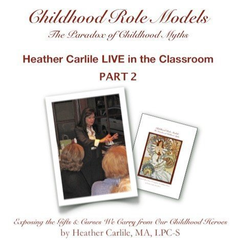 Childhood Role Models workshop with Heather Carlile Recorded Live Part II